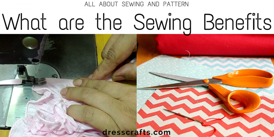 why should I learn Sewing, Benefits of Sewing
