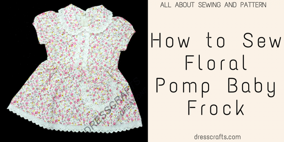 How to Sew Floral Pomp Baby Frock