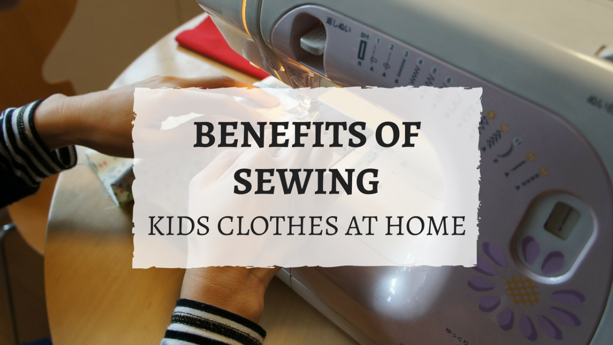 Benefits of Sewing kids clothes